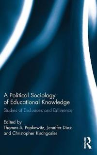 A Political Sociology of Educational Knowledge