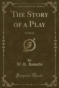 The Story of a Play