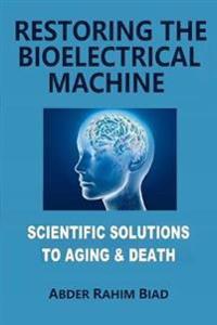 Restoring the Bioelectrical Machine