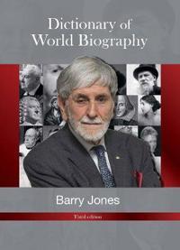 Barry jones dictionary of world biography - third edition