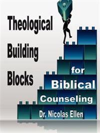 Theological Building Blocks for Biblical Counseling