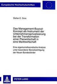Das Management-Buyout-Konzept ALS Instrument Der Unternehmensprivatisierung Bei Der Transformation Einer Planwirtschaft in Eine Marktwirtschaft: Eine
