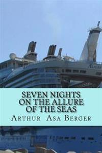 Seven Nights on the Allure of the Seas: A Psycho-Semiotic Meditation on Cruising and a Sociological Experiment