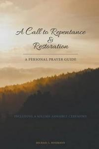 A Call to Repentance & Restoration