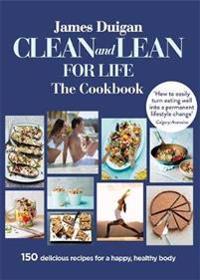 Clean and Lean for Life  The Cookbook - James Duigan - pocket (9780857834300)     Bokhandel