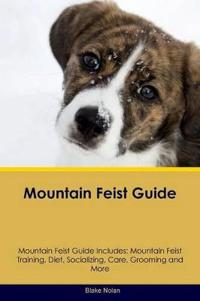 Mountain Feist Guide Mountain Feist Guide Includes