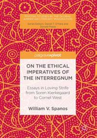 On the Ethical Imperatives of the Interregnum