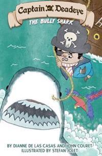 Captain Deadeye: The Bully Shark