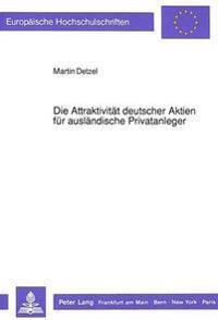 Die Attraktivitaet Deutscher Aktien Fuer Auslaendische Privatanleger: Eine Analyse Unter Besonderer Beruecksichtigung Des Deutschen Steuerrechts