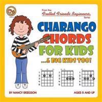 Charango Chords for Kids...& Big Kids Too!