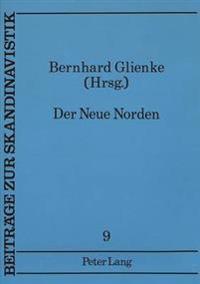 Der Neue Norden: Norweger Und Finnen Im Fruehen 19. Jahrhundert. Veroeffentlichungen Des Zentrums Fuer Nordische Studien, III