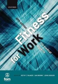 Fitness for work - the medical aspects