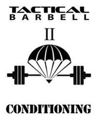 Tactical Barbell 2: Conditioning