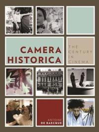 Camera Historica: The Century in Cinema