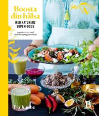 Boosta din hälsa med naturens superfoods