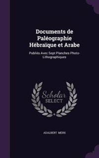 Documents de Paleographie Hebraique Et Arabe