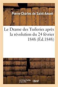 Le Drame Des Tuileries Apr�s La R�volution Du 24 F�vrier 1848