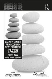 Agency, Gender, and Economic Development in the World Economy 1850-2000