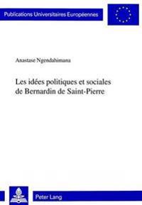 Les Idees Politiques Et Sociales de Bernardin de Saint-Pierre