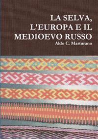 LA Selva, L'Europa E Il Medioevo Russo