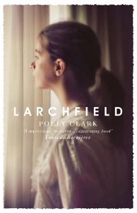 Larchfield - the moving, gripping and wonderful debut about finding human c