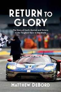 Return to Glory: The Story of Fordas Revival and Victory at the Toughest Race in the World
