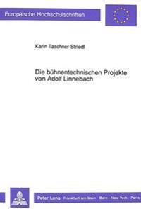 Die Buehnentechnischen Projekte Von Adolf Linnebach