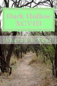 Dark Hollow XCVIII