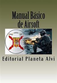 Manual Basico de Airsoft: La Guia de Iniciacion del Principiante