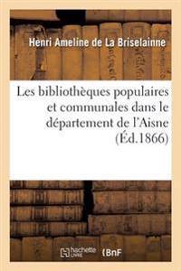 Les Bibliotheques Populaires Et Communales Dans Le Departement de L'Aisne: Reflexions