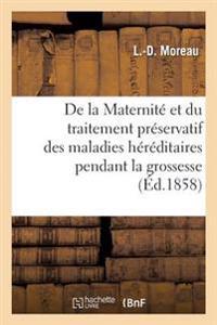 de la Maternit� Et Du Traitement Pr�servatif Des Maladies H�r�ditaires Pendant La Grossesse