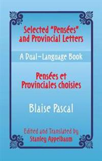 Selected &quote;Pensees&quote; and Provincial Letters/Pensees et Provinciales choisies