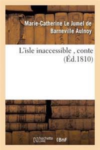L'Isle Inaccessible, Conte