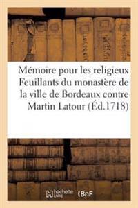M�moire Pour Les Religieux Feuillants Du Monast�re de la Ville de Bordeaux Contre Martin LaTour