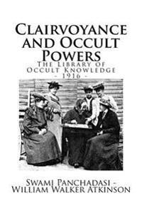 The Library of Occult Knowledge: Clairvoyance and Occult Powers: Lessons for Students of Western Lands