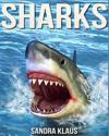 Childrens Book: Amazing Facts & Pictures about Sharks