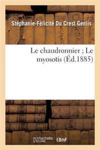 Le Chaudronnier; Le Myosotis