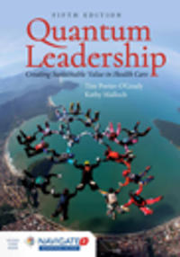 Quantum Leadership: Creating Sustainable Value in Health Care