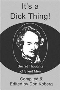 It's a Dick Thing