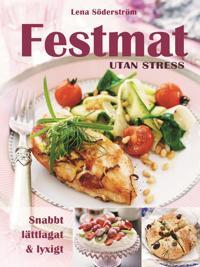 Festmat utan stress : snabbt, lättlagat & lyxigt