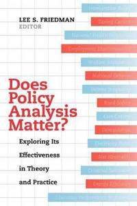 Does Policy Analysis Matter?: Exploring Its Effectiveness in Theory and Practice