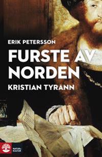 Furste av Norden : Kristian Tyrann
