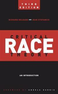 Critical Race Theory (Third Edition)