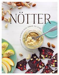 Nötter : näringsrikt, nyttigt och naturligt från morgon till kväll