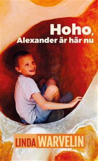 Hoho, Alexander är här nu