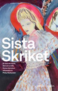 Sista skriket : en bok om mode, död och erotik