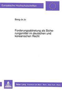 Forderungsabtretung ALS Sicherungsmittel Im Deutschen Und Koreanischen Recht