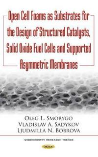 Open cell foams as substrates for the design of structured catalysts, solid