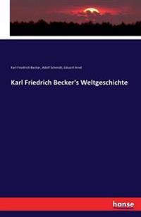 Karl Friedrich Becker's Weltgeschichte