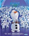 Frost. De små snögubbarna